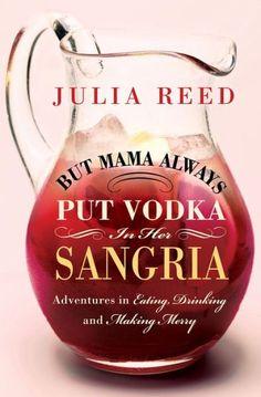 But Mama Always Put Vodka in Her Sangria
