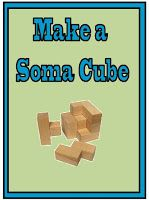 Minds in Bloom: Make a Soma Cube