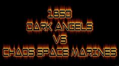 Warhammer 40k Battle Report Dark Angels vs Chaos Space Marines- FNP Warg...