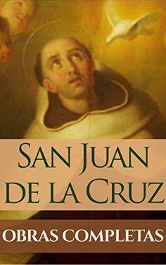 Obras Completas de San Juan de la Cruz (Spanish Edition): 2 EDICIÓN: 28 Diciembre 2015.—-Los índices han sido saneados y ahora llevan…