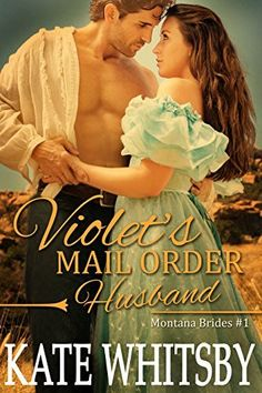 Violet's Mail Order Husband - A Clean Historical Mail Order Bride Story (Montana Brides Book 1) by Kate Whitsby, http://www.amazon.com/dp/B00KW3LLA8/ref=cm_sw_r_pi_dp_mfIxub05NMZ56/182-2831590-7998261
