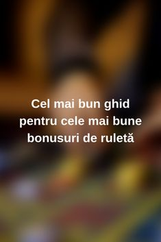 Cel mai bun ghid pentru cele mai bune bonusuri de ruletă #ruletă #casino #Romania #jocuri #jocuricalaaparate #jocuri Mai, News
