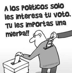 A los politicos solo les interesa tu voto. .... Frases. Quotes En Espanol, Death Quotes, Humor Mexicano, Don Juan, Political Views, Political Cartoons, Grace Kelly, Karma, Funny Pictures