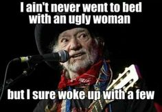 Lol oh Willie Nelson Outlaw Country, Country Music, Country Singers, Recovery Humor, Willie Nelson, Twisted Humor, Adult Humor, Funny Photos, Being Ugly