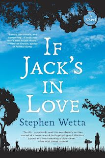 """IF JACK'S IN LOVE by Stephen Wetta   Out in paperback from Amy Einhorn books in the fall    Was just named Willie Morris Award winner for 2011!     """"A wonderfully written marvel of a book: a work both gripping and hilarious, joyous and heartbreakingly bittersweet."""" --The Wall Street Journal, named a top 10 title for 2011"""