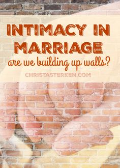 Intimacy in marriage: Are we building up walls?