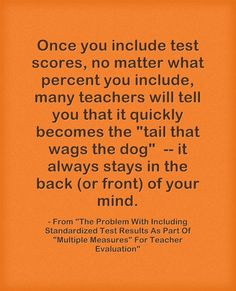 """The Problem With Including Standardized Test Results As Part Of """"Multiple Measures"""" For Teacher Evaluation"""