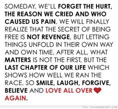 So smile laugh forgive believe and love all over again
