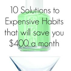 10 Cheap Solutions to Expensive Habits that Will Save You $400 a Month