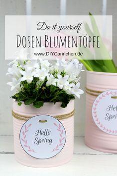 DIY Recycling Bastelidee: Blumentopf aus einer Konservendose in zartem rosa kostenlosem Etikett Crafts To Sell, Fun Crafts, Diy And Crafts, Crafts For Kids, Diy Flowers, Flower Pots, Recycler Diy, Fleurs Diy, Hello Spring