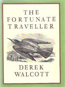 The Fortunate Traveler, by Derek Walcott (Trinidad & Tobago)