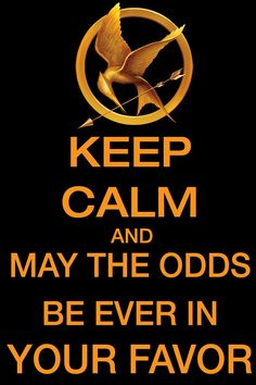 Keep Calm & Win the Hunger Games Hunger Games Movies, Hunger Games Trilogy, Suzanne Collins, I Volunteer As Tribute, Hunger Games Catching Fire, Keep Calm Quotes, Mockingjay, Funny Quotes, Stupid Quotes
