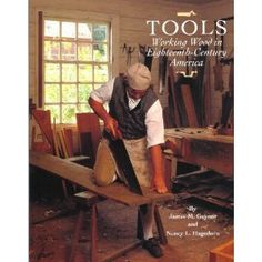 Tools: Working Wood in Eighteenth-Century America (Wallace Gallery Decorative Arts Publications)