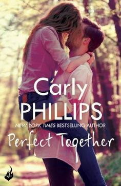 Perfect together / Carly Phillips - click here to reserve a copy from Prospect Library