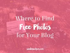 If there's a question I'm always asked about blogging, it's this one -- Where do I find free photos for my blog? It's a great question.