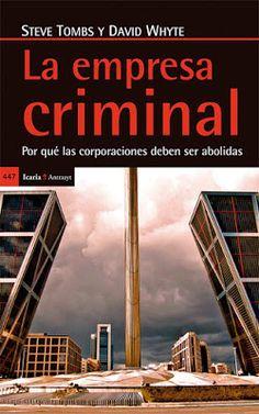CRUCE DE CABLES: La empresa criminal. Por qué las corporaciones deb...