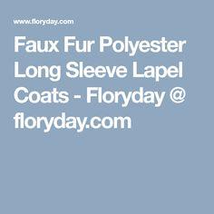 Faux Fur Polyester Long Sleeve Lapel Coats - Floryday @ floryday.com