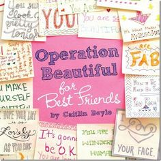 Operation Beautiful: For Best Friends is targeted to 8 – 14 year old girls and addresses topics like friendships, bullying, love, life, puberty, parents, finding a passion, and healthy living. It includes over 100 notes and stories from young girls, as well as adults reflecting on their pre-teen and teen years.