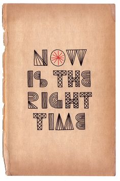 There's no time like the present!  Just do it!