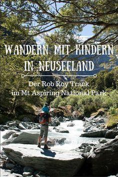 Wandern mit Kindern in Neuseeland: Der Rob Roy Track im Mount Aspiring National Park  #Neuseeland #Aspiring #RobRoy   http://www.weltwunderer.de/wandern-mit-kindern-in-neuseeland-der-rob-roy-track-im-mount-aspiring-national-park/