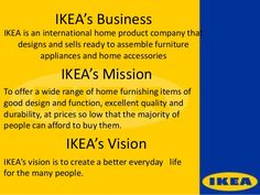 ikea mission - Recherche Google Mission Vision, Vision Statement, Recherche Google, Home Accessories, Cool Designs, Ikea, Workshop, Business, Atelier