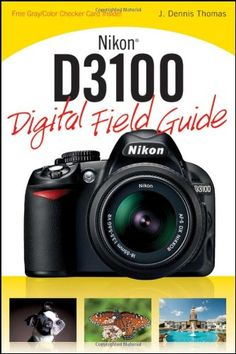 Nikon D3100 Digital Field Guide - want!