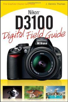 Nikon D3100 Digital Field Guide - want!
