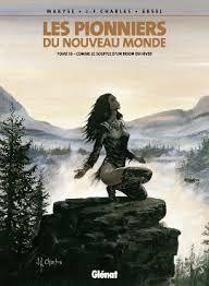 """Les pionniers du nouveau monde, tome 10 """"Comme le souffle d'un bison en hiver"""", scénariste Jean-François Charles - dessinateur Ersel, 26/01/15"""