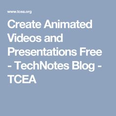 Create Animated Videos and Presentations Free - TechNotes Blog - TCEA
