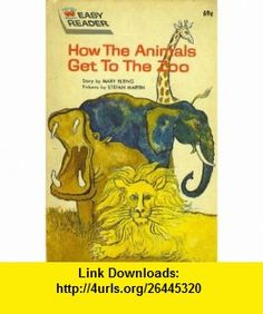 how the animals get to the zoo (9781122649230) mary elting , ISBN-10: 1122649231  , ISBN-13: 978-1122649230 , ASIN: B0010335AS , tutorials , pdf , ebook , torrent , downloads , rapidshare , filesonic , hotfile , megaupload , fileserve