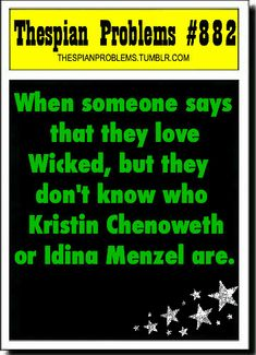 ROTFL!! Truth! No true fan of Wicked doesn't not know who they are!!