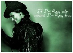 If I'm flying solo at least I'm flying free.  #wicked #musical #Broadway