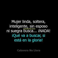Funny Phrases, Love Phrases, Great Quotes, Funny Quotes, Mexican Quotes, Frases Humor, Life Lesson Quotes, Spanish Quotes, Romantic Quotes
