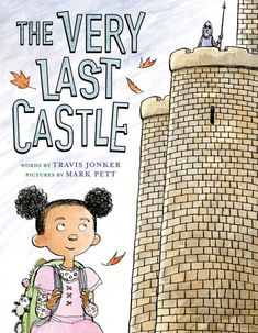 The Very Last Castle by Travis Jonker; by Mark Pett. Abrams The town folk say there are snakes, or monsters, or giants behind the castle walls, but curious Ibb isn't so sure. The Last Castle, 3rd Grade Books, Third Grade, Good Books, My Books, Library Books, Abrams Books, Traditional Tales, Little Girl Names