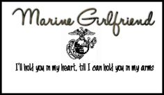 Imma be in marines and this one is for my girlfriend Levi Roberts ! Marine Girlfriend Quotes, Usmc Quotes, Military Quotes, Military Girlfriend, Military Love, Girlfriend Gift, Romantic Love Quotes, Love Quotes For Him, Presents For Best Friends