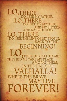 A viking prayer from the movie the 13th warrior but absolutely beautiful and in keeping with the Viking mythos. Description from pinterest.com. I searched for this on bing.com/images