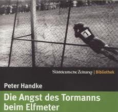 die angst des tormanns beim elfmeter Peter Handke, Goalkeeper, Old Friends, No Fear, Goaltender, Fo Porter