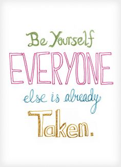 Be yourself, everyone else is already taken #quotes #typography #hand-drawn #sketch #color