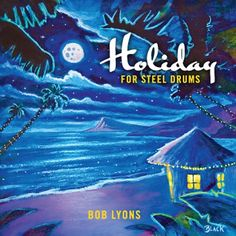 Holiday for Steel Drums:   Bob Lyons plays the instrument with a finesse that brings the joyous and laid-back feeling of island life out of the steel pans. Take a vacation in your own tropical paradise with these 22 all-time favorite holiday melodies.
