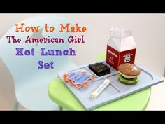 How to make American Girl Hot Lunch Set - YouTube