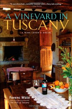 One of my favorite reads. Great book about buying and restoring a stone home in Tuscany!  and for you tipsy wine enthusiasts he talks about creating his winery