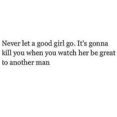 Never let a good girl go
