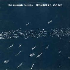 The Desperate Bicycles - Remorse Code (Vinyl, LP, Album) at Discogs