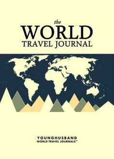 'I don't always design travel journals, but when I do they are the kind of travel journals that people throw parades for.' - Cormac Younghusband, The World's Most Legendary Nomad THE WORLD TRAVEL JOUR