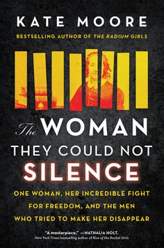 The Woman They Could Not Silence by Kate Moore   Non-Fiction Book Review Date, New Books, Books To Read, Radium Girls, Women's Mental Health, Fierce, Fight For Freedom, The Clash, Psychiatry