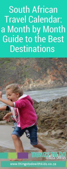 Travel Calendar South Africa | When to travel to which South African destination | Travelling South Africa | Family travel South Africa | Things to do with Kids