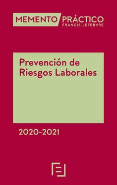 Memento práctico Francis Lefebvre. Prevención de riesgos laborales : 2020-2021.   Ediciones Francis Lefebvre, 2019 Memento, Barcelona, Barcelona Spain