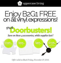 *****BLACK FRIDAY DOORBUSTERS***** Just a few more hours! Buy-Two-Get-One FREE on vinyl expressions with some exciting door-buster pricing on select popular accessories! There are LIMITED QUANTITIES of accessories available at the discounted prices, so get them early (ONCE THE ALLOCATED SALE QUANTITIES ARE GONE... regular pricing applies). #WhenWallsTalk #UppercaseLiving #BlackFriday #Sale