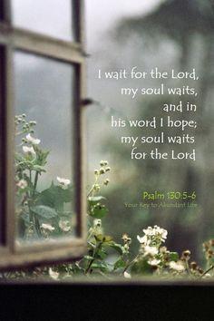 #Scripture                                                    Psalm 130:5-6