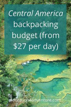 Adoration 4 Adventure's budget breakdown for costs to backpack Central America including destinations in Belize, Guatemala, Honduras, El Salvador, Nicaragua, Costa Rica, and Panama. My Central America backpacking budget trip broken down so you can plan yours.
